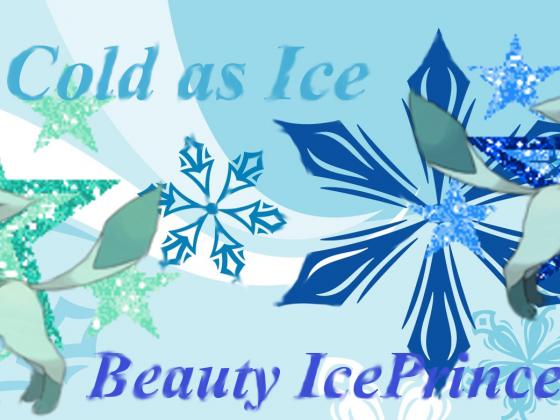 Ice *-*