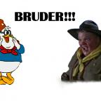 BRUDER!!!
