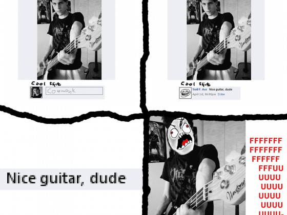 >Nice guitar, dude